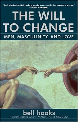 The Will to Change: Men, Masculinity, and Love 9780743456081