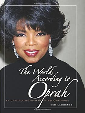 The World According to Oprah: An Unauthorized Portrait in Her Own Words 9780740754807