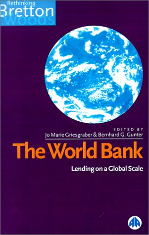 The World Bank: Lending on a Global Scale 9780745310497