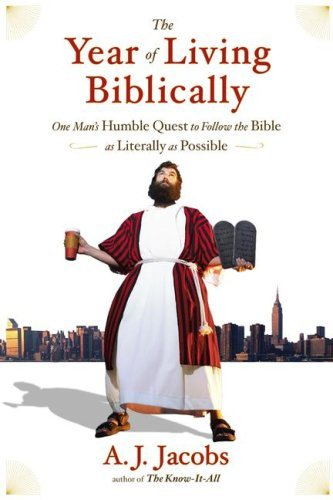 The Year of Living Biblically: One Man's Humble Quest to Follow the Bible as Literally as Possible 9780743291477