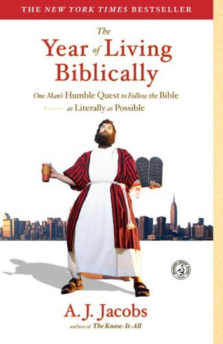The Year of Living Biblically: One Man's Humble Quest to Follow the Bible as Literally as Possible 9780743291484