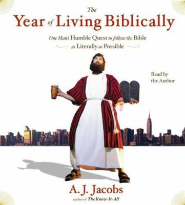 The Year of Living Biblically: One Man's Humble Quest to Follow the Bible as Literally as Possible 9780743569972