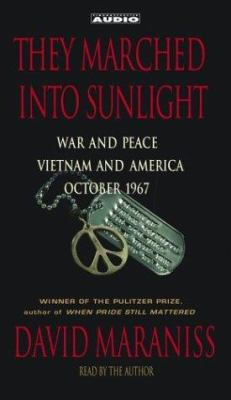 They Marched Into Sunlight: War and Peace Vietnam and America October 1967 9780743533690