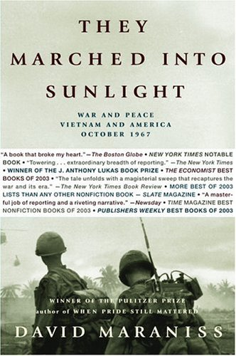 They Marched Into Sunlight: War and Peace Vietnam and America October 1967 9780743261043