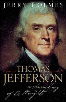 Thomas Jefferson: A Chronology of His Thoughts 9780742521162