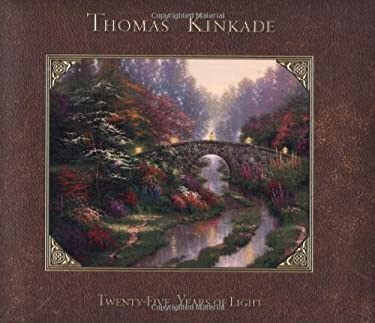 Thomas Kinkade: Twenty-Five Years of Light 9780740777035