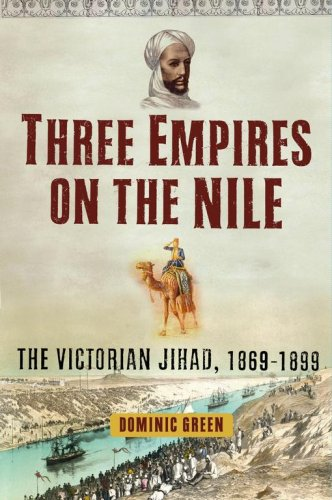 Three Empires on the Nile: The Victorian Jihad, 1869-1899 9780743280716