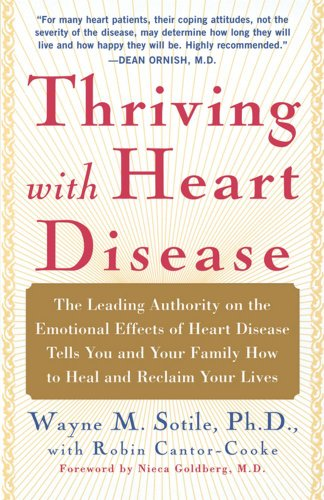 Thriving with Heart Disease: The Leading Authority on the Emotional Effects of Heart Disease Tells You and Your Family How to Heal and Reclaim Your 9780743243650