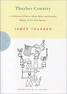 Thurber Country: A Collection of Pieces about Males and Females, Mainly of Our Own Species 9780743233408