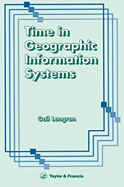 Time in Geographic Information Systems 9780748400591