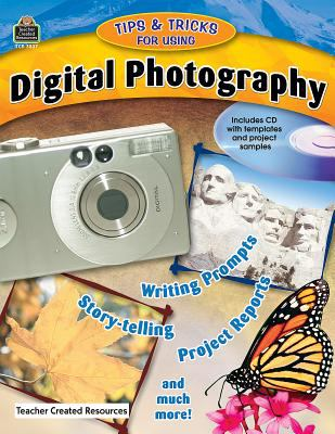 Tips & Tricks for Using Digital Photography [With CDROM] 9780743938372
