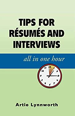Tips for Resumes and Interviews, All in One Hour 9780741466716