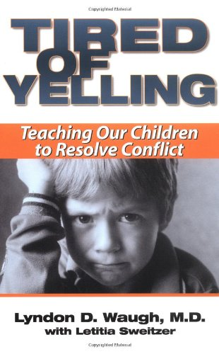 Tired of Yelling: Teaching Our Children to Resolve Conflict 9780743400763