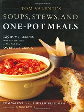 Tom Valenti's Soups, Stews, and One-Pot Meals: 125 Home Recipes from the Chef-Owner of New York City's Ouest and 'Cesca 9780743243759