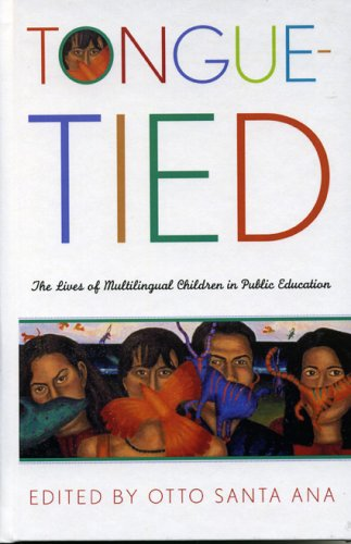 Tongue-Tied: The Lives of Multilingual Children in Public Education 9780742523821