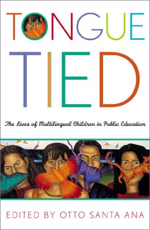 Tongue-Tied: The Lives of Multilingual Children in Public Education 9780742523838