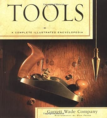 Tools: A Complete Illustrated Encyclopedia 9780743213486
