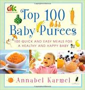 Top 100 Baby Purees: 100 Quick and Easy Meals for a Healthy and Happy Baby 2754811
