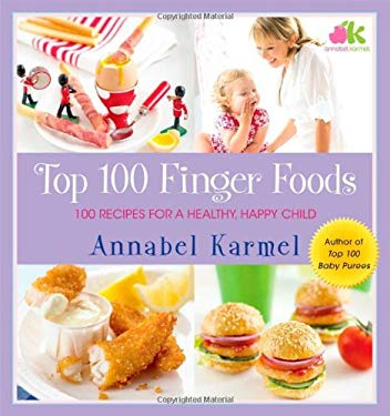 Top 100 Finger Foods: 100 Recipes for a Healthy, Happy Child 9780743493710