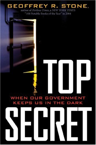 Top Secret: When Our Government Keeps Us in the Dark 9780742558854