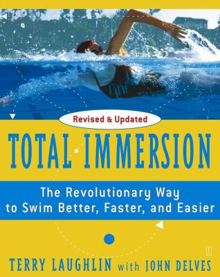 Total Immersion: The Revolutionary Way to Swim Better, Faster, and Easier 9780743253437