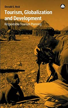 Tourism, Globalization and Development: Responsible Tourism Planning 9780745319995