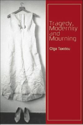 Tragedy, Modernity and Mourning