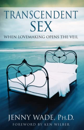 Transcendent Sex: When Lovemaking Opens the Veil 9780743482172