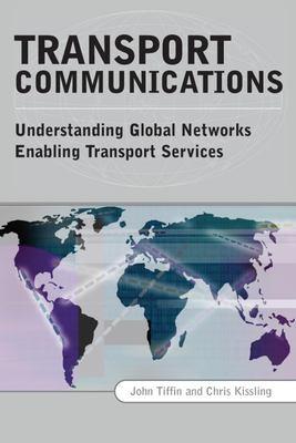 Transport Communications: Understanding Global Networks Enabling Transport Services (Nets) 9780749450700