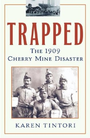 Trapped: The 1909 Cherry Mine Disaster 9780743421959