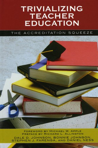 Trivializing Teacher Education: The Accreditation Squeeze 9780742535350
