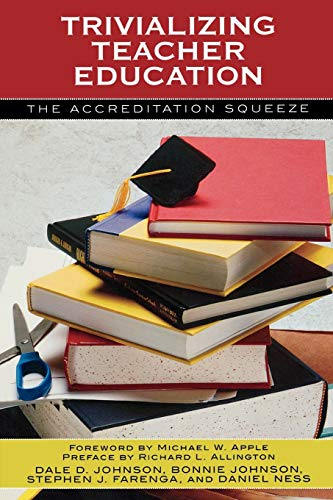 Trivializing Teacher Education: The Accreditation Squeeze 9780742535367