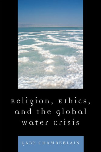 Troubled Waters: Religion, Ethics, and the Global Water Crisis 9780742552456