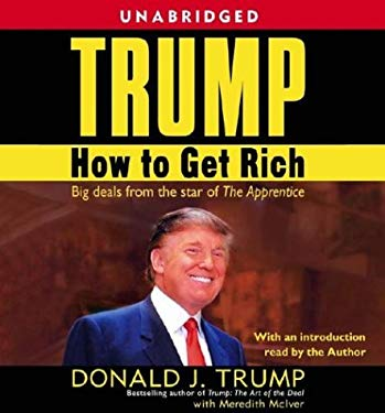 Trump: How to Get Rich: How to Get Rich 9780743538619