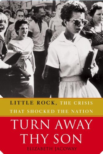Turn Away Thy Son: Little Rock, the Crisis That Shocked the Nation 9780743297196