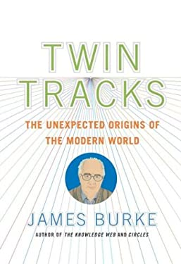 Twin Tracks: The Unexpected Origins of the Modern World 9780743226196