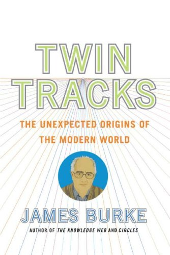 Twin Tracks: The Unexpected Origins of the Modern World 9780743258104