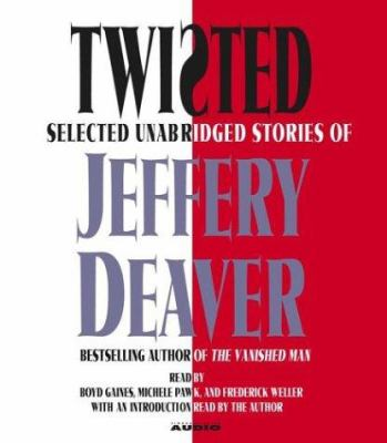 Twisted: Selected Unabridged Stories of Jeffery Deaver 9780743536400
