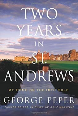 Two Years in St. Andrews: At Home on the 18th Hole 9780743262828