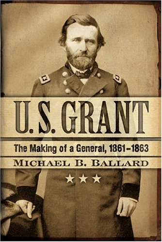 U.S. Grant : The Making of a General, 1861-1863