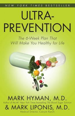 Ultraprevention: The 6-Week Plan That Will Make You Healthy for Life 9780743448833