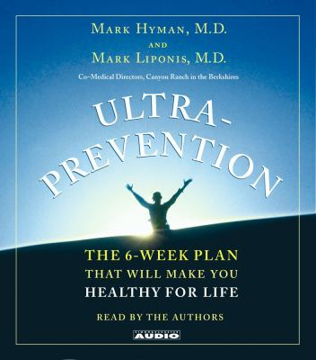 Ultraprevention: The 6-Week Plan That Will Make You Healthy for Life 9780743530460