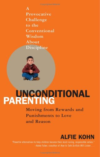 Inconditionnelle Parenting: Moving From Récompenses Et Punitions Pour L'amour Et Raison-afficher Le Titre D'origine Artisanat D'Art