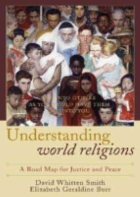 Understanding World Religions: A Road Map for Justice and Peace 9780742550544