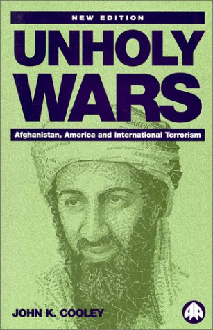 Unholy Wars: Afghanistan, America, and International Terrorism 9780745316918