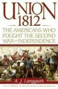 Union 1812: The Americans Who Fought the Second War of Independence 9780743226189