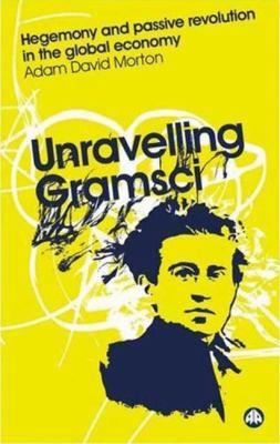 Unravelling Gramsci 9780745323848