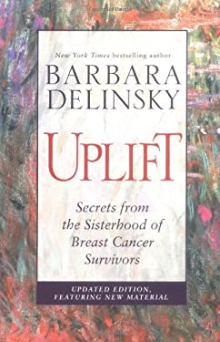 Uplift: Secrets from the Sisterhood of Breast Cancer Survivors 9780743431378