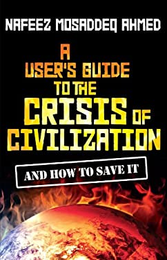A User's Guide to the Crisis of Civilization: And How to Save It 9780745330532