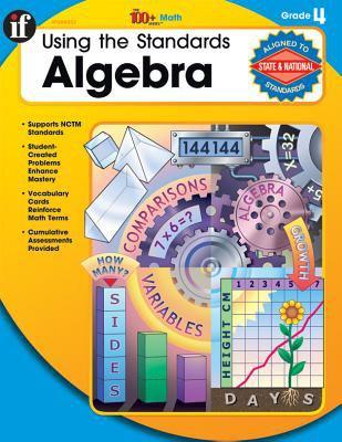 Using the Standards Algebra: Grade 4 9780742428843